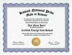 Kuwait Kuwaiti National Pride Certification: Custom Gag Nationality Family History Genealogy Certificate (Funny Customized Joke Gift - Novelty Item) by GD Novelty Items. $13.99. One customized novelty certificate (8.5 x 11 inch) printed on premium certificate paper with official border. Includes embossed Gold Seal on certificate. Custom produced with your own personalized information: Any name and any date you choose.