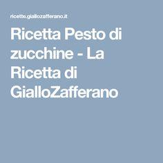 Ricetta Pesto di zucchine - La Ricetta di GialloZafferano