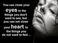 You can close your eyes to the things...  #inspiration #motivation #wisdom #quote #quotes #life