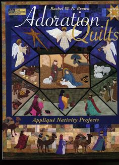 Adoration Quilts Applique Nativity Projects That Patchwork Place Rachel w N 1564776700 Christmas Sewing, Christmas Projects, Christmas Quilting, Christmas Eve, Christmas Things, Christmas Ideas, Christmas Bedroom, Christmas Patterns, Christmas Nativity
