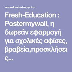 Fresh-Education                  : Postermywall, η δωρεάν εφαρμογή για σχολικές αφίσες, βραβεία,προσκλήσεις... Kids And Parenting, Education, Website, School, Technology, Tech, Tecnologia, Onderwijs, Learning