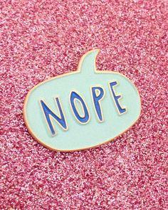 NOPE - Enamel Lapel Pin                         – Heather Buchanan