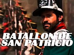 El Batallon de San Patricio (Saint Patrick's Battalion) ◘ VideoClip▶