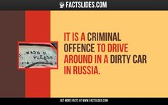 It is a criminal offence to drive around in a dirty car in Russia.