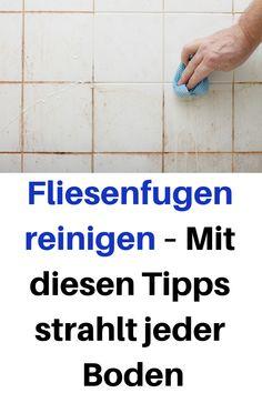 Fliesenfugen reinigen – Mit diesen Tipps strahlt jeder Boden #Fliesenfugen #reinigen #tipps #boden