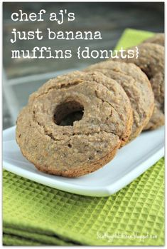 Chef Ajs Just Banana Muffins/Donuts by Healthy Girls Kitchen