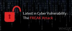 Latest in Cyber Vulnerability – The #FREAK #Attack. Act fast to protect yourself...