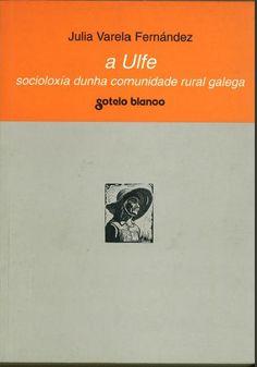 A Ulfe : socioloxía dunha comunidade rural galega / Julia Varela Fernández