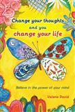 My latest book. Published in January of this year. This book is about changing your thoughts and changing your life. 30 affirmations that will help you to believe in the power of your mind.