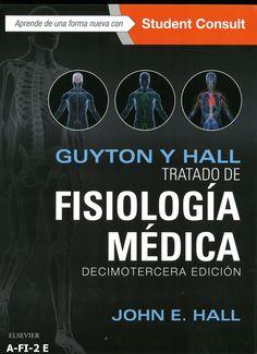Tratado de fisiología médica / John E. Hall, Arthur C. Guyton, 13ª ed., 2016.