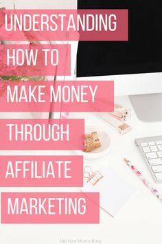 Understanding How To Make Money Through Affiliate Marketing - Not Now Mom's Busy Business Marketing, Content Marketing, Internet Marketing, Online Marketing, Online Business, Digital Marketing, Business Tips, Marketing Videos, Marketing Training