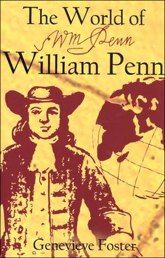 World of William Penn |    188 pages * 1643-1725 (William Penn, Newton, Peter the Great, Louis XIV, Marquette & Jolliet -   ILL