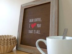 Coffee Sign - Kitchen Wall Art - Coffee Prints - Coffee Love - Typography Poster - Dear Coffee I Love You That is All - Kitchen Decor Signs on Etsy, £6.19