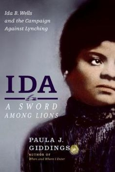 Ida: A Sword Among Lions – Paula J. Giddings - 17 Memoirs And Biographies Every Black Woman Should Read At Least Once Date, Reading Lists, Book Lists, Reading Room, I Love Books, Books To Read, African American Literature, American History, Black History Books