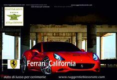 Ferrari California per voi Sposi BENTLEY - ROLLS ROYCE - JAGUAR- MASERATI - PORSCHE - MERCEDES - AUDI LAMBORGHINI - FERRARI - EXCALIBUR - TIFFANY - LIMOUSINES - CLASSIC CARS - by Ruggenti e Blasonate Luxury Motors  General Manager Ernesto Di Maio  www.ruggentieblasonate.it  Servizi con e senza autista in Italia.  Ruggenti e Blasonate ... DISTINGUERSI Info mobile e WhatsApp  +39 3388060040 email  info@ruggentieblasonate.com