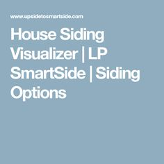 House Siding Visualizer   LP SmartSide   Siding OptionsMany problems with installations of LP SmartSide siding  . Exterior House Siding Visualizer. Home Design Ideas