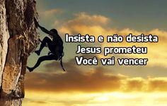 Insista e Não Desista Jesus Prometeu Você Vai Vencer