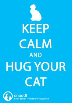 Keep calm and hug your cat #cnuddl #keepcalm #lovecats