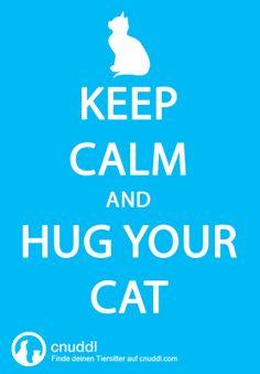 Keep calm and hug your cat #cnuddl #keepcalm #lovecats
