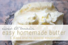Learn how to make easy homemade butter without special kitchen appliances.