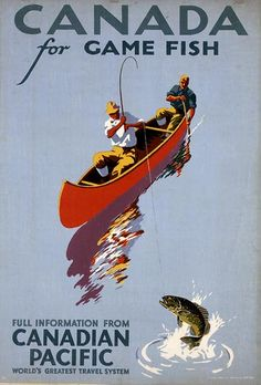 Vintage Travel Poster 1939 Canada For Game Fish Canadian Pacific Lake Canoe Fishermen This poster is printed using only genuine inks on premium heavy Old Poster, Retro Poster, Poster Ads, Advertising Poster, Poster Prints, Travel Ads, Travel Photos, Vintage Advertisements, Vintage Ads