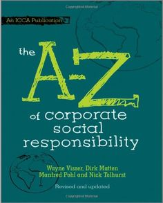 Buy The A to Z of Corporate Social Responsibility by Dirk Matten, Manfred Pohl, Nick Tolhurst, Wayne Visser and Read this Book on Kobo's Free Apps. Discover Kobo's Vast Collection of Ebooks and Audiobooks Today - Over 4 Million Titles! New Books, Books To Read, Project Management Professional, Green Business, Business Ideas, Business Ethics, Corporate Social Responsibility, Global Business, Employee Engagement