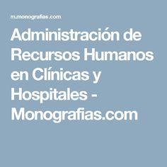 Administración de Recursos Humanos en Clínicas y Hospitales - Monografias.com
