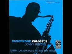 Sonny Rollins - Saxophone Colossus    (Full Album)