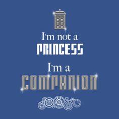 I'm Not a Princess, I'm a Companion | Doctor Who
