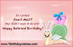 Belated Happy Birthday Wishes - Quotes, Messages, Images Happy Birthday Grandma Quotes, Belated Happy Birthday Wishes, Birthday Wishes Greetings, Birthday Quotes For Best Friend, Birthday Wishes Messages, Birthday Sentiments, Birthday Images With Quotes, Birthday Wishes And Images, Wishes Images