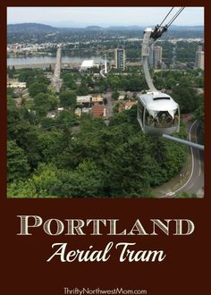 #Portland Aerial Tram Ride - unique way to see Portland & only $4/round trip ride! Check out these tips for riding with families! #northwest