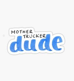 that hurt like a butt cheek on a stick Sticker mother trucker dude. that hurt like a butt cheek on a stick Stickermother trucker dude. that hurt like a butt cheek on a stick Sticker Snapchat Stickers, Meme Stickers, Tumblr Stickers, Phone Stickers, Cool Stickers, Printable Stickers, Red Bubble Stickers, Quotes About Motherhood, Aesthetic Stickers
