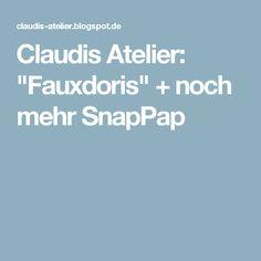 """Claudis Atelier: """"Fauxdoris"""" + noch mehr SnapPap"""
