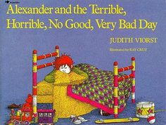 Alexander and the Terrible, Horrible, No Good, Very Bad Day  by Judith Viorst, Ray Cruz (Illustrator)