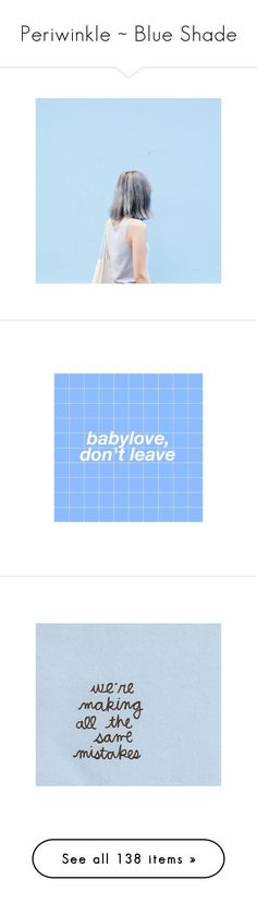 """""""Periwinkle ~ Blue Shade"""" by milluskah ❤ liked on Polyvore featuring pictures, photos, backgrounds, icons, blue, filler, quotes, phrase, saying and text"""