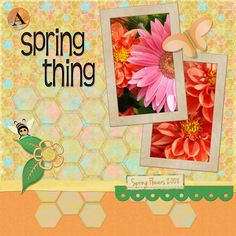 """""""A Spring Thing"""" Digital Scrapbooking Layout by Theresa Kavouras"""