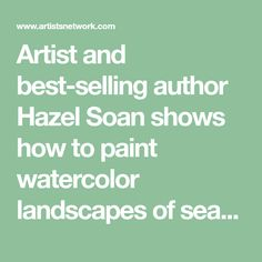 Artist and best-selling author Hazel Soan shows how to paint watercolor landscapes of sea and sky with a less-is-more approach.