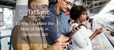 Using TxtSync's SMS integration into Microsoft Dynamics 365 it is now possible to add the benefits of text messaging to your customer communication mix. SMS, at 98%, boasts the highest open rate of any communication channel, making it a dependable way to deliver business notifications.   #dynamics #Dynamics365 #SMS #textmessage #tips