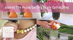 Getting Ready Easter Prep | Rachel Talbott