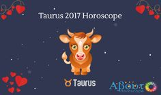Read your Taurus Horoscope 2017 and get to know your love, career, health predictions. Check what each month has reserved for you.