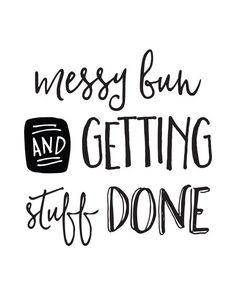 Afbeeldingsresultaat voor messy bun and getting stuff done