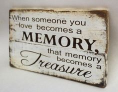 When Someone You Love Becomes A Memory -  That Memory Becomes A Treasure Pallet Sign -  Rustic Sympathy Gift -  Encouragement Sign Gift by Gratefulheartdesign on Etsy