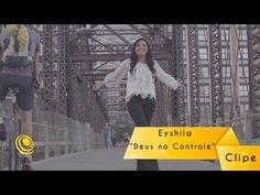 Eyshila - Deus no Controle - Video Oficial - YouTube