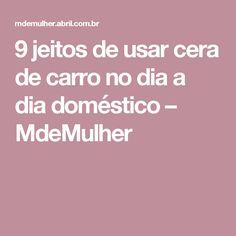 9 jeitos de usar cera de carro no dia a dia doméstico – MdeMulher