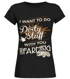 do Dirty Stuff With You Like Farming T shirt birthday gift mug  Funny farming T-shirt, Best farming T-shirt