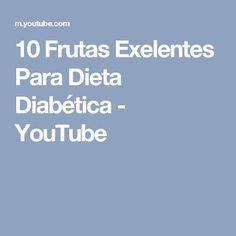 10 Frutas Exelentes Para Dieta Diabética - YouTube