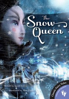 The Snow Queen - The classic tale in chapter book format. Unique illustrations!