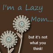 """Being a """"Lazy Mom"""" = intentionally teaching your kids so THEY do stuff for themselves instead of you having to do it for them. This links to a series of posts about the """"big"""" stuff to teach them, i.e. how to be responsible, apologize, etc, not just how to load dishwasher and fold socks..."""