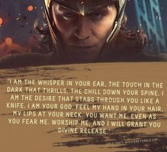 """Submission: """"I am the whisper in your ear, the touch in the dark that thrills, the chill down your spine. I am the desire that stabs through you like a knife. I am your god. Feel my hand in your hair, my lips at your neck. You want me, even as you fear me. Worship me, and I will grant you divine release."""""""