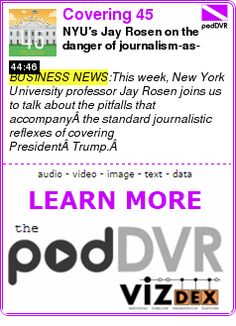 #BUSINESS #PODCAST  Covering 45    NYU's Jay Rosen on the danger of journalism-as-usual    READ:  https://podDVR.COM/?c=ec93efeb-699a-4970-c0ff-d7ba9c6e6a4c